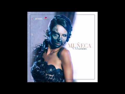Muneca - Vai (LLP Remix)