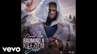 Gambar cover Chronic Law - Bad Mind a Kill Dem Slow (Official Audio)