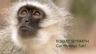Robert Seyfarth: Can Monkeys Talk?