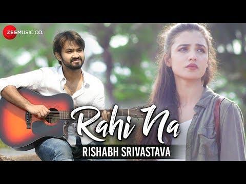 Rahi Na - Official Music Video | Rishabh Srivastava | Sam Chaudhary & Swati Rajput
