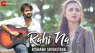 Rahi Na - Official Music Video | Rishabh Srivastava | Sam Chaudhary & Swati Rajput