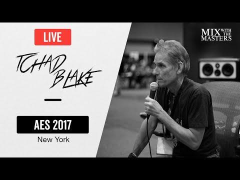 Tchad Blake live at AES NY 2017