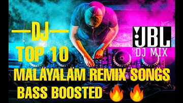 TOP 10 MALAYALAM BASS BOOSTED DJ REMIX SONGS 2K19 | BEST EVER REMIX SONG