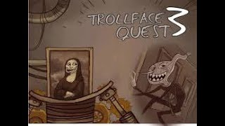 TROLLFACE QUEST 3 😛😛😛
