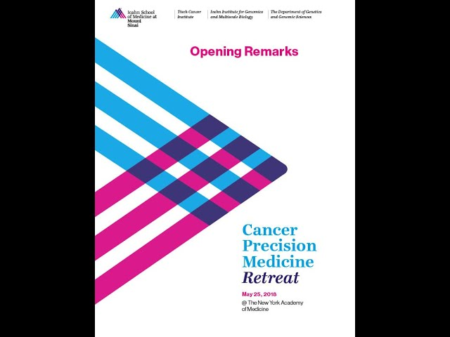 Cancer Precision Medicine Retreat May 25, 2018 -- Opening Remarks