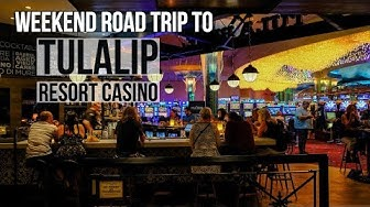 Weekend Road Trip to Tulalip Resort Casino