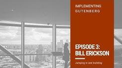 Implementing Gutenberg Episode 3: Bill Erickson