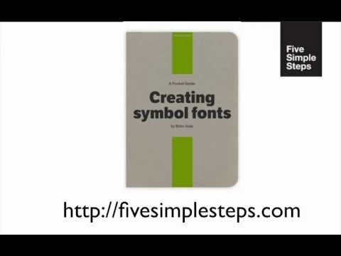 Five Simple Steps - A Pocket Guide: Creating Symbol Fonts By Brian Suda