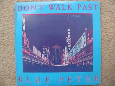 Blue Peter - Don't Walk Past (F Version) (1983) (Audio)