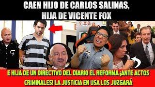 MEGA ESCANDALO HIJA DE VICENTE FOX E HIJO DE CARLOS SALINAS ¡CAEN ANTE LA JUSTICIA!
