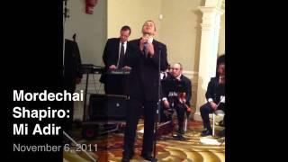 Mordechai Shapiro sings Mi Adir
