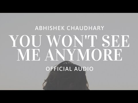 """You Won't See Me Anymore"" by ABHI 