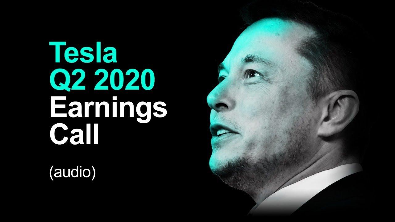 Tesla Q2 2020 Earnings Call Audio Youtube