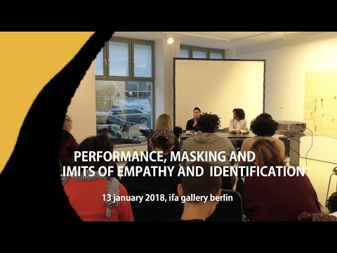 """Perfomance, Masking and 'the limits of empathy and identification'"""