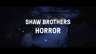 SHAW BROTHERS HORROR - Trailer