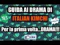 GUIDA AI DRAMA DI ITALIAN KIMCHI: Per la prima volta...DRAMA!