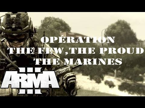 """Arma 3-COOP-CPC/ Mission """"The few, The proud, THE MARINES"""""""