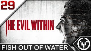 FISH OUT OF WATER | The Evil Within | 29
