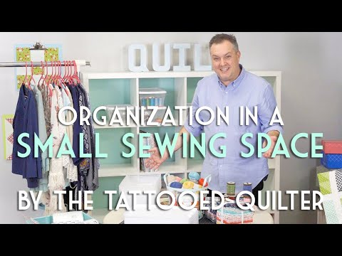 Sewing Organization for a Small Space - The Tattooed Quilter Christopher Thompson | Fat Quarter Shop