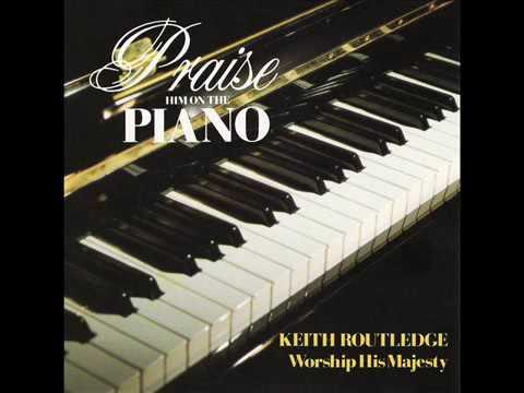Praise In The Piano - Keith Routledge (Full Album)