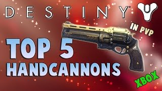 "Destiny ""Top 5 Hand Cannons"" in PvP (Xbox) 