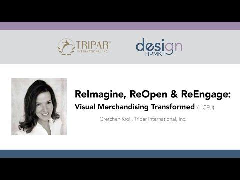 ReImagine, ReOpen & ReEngage - Visual Merchandising Transformed