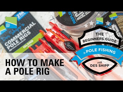 How To Make A Pole Rig | The Beginners Guide To Pole Fishing With Des Shipp