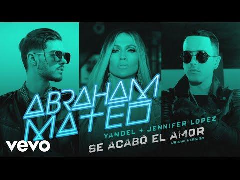 Abraham Mateo, Yandel, Jennifer Lopez - Se Acabó el Amor (Audio) (Urban Version)