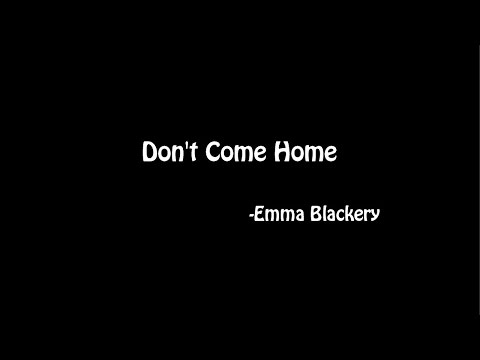 Lyrics | Don't Come Home - Emma Blackery