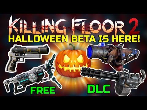 Killing Floor 2 The Halloween Beta Update Is Here 1 New Map And 4 New Weapons Youtube