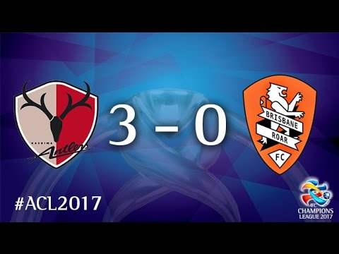 Kashima Antlers vs Brisbane Roar (AFC Champions League 2017 : Group Stage - MD3)