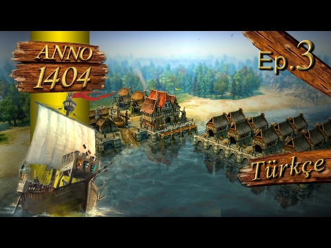 Anno 1404 Ep#03 TÜRKÇE ANLATIM (Dawn of Discovery) Venice