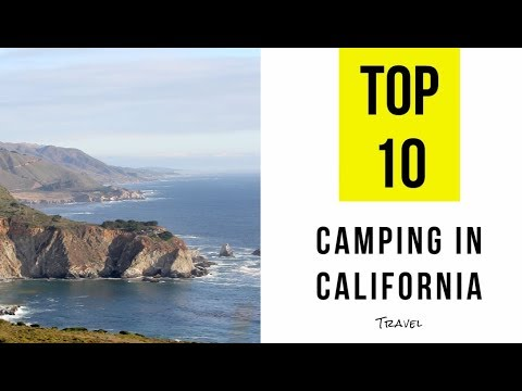 The Best Spots for Camping in California. TOP 10
