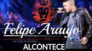 Felipe Araújo - Alcontece | DVD 1dois3