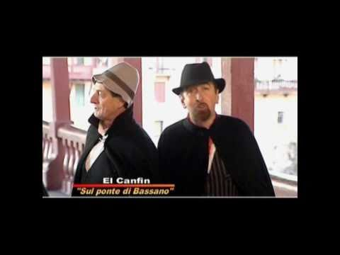 El Canfin - Sul ponte di Bassano (Video ufficiale)