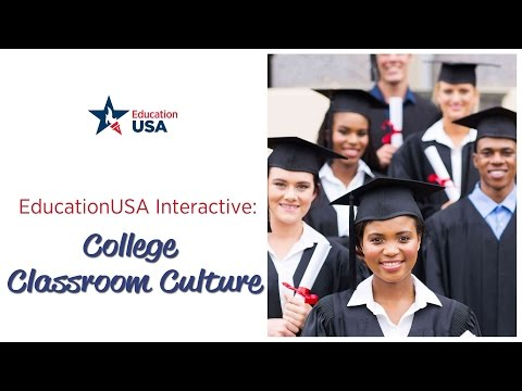 EducationUSA Interactive: College Classroom Culture