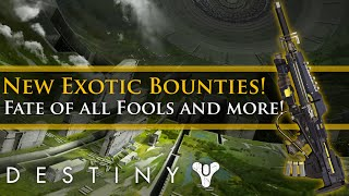 Destiny - The Fate of all Fools and other New Exotic Bounties?