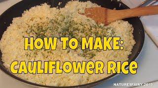 How to make  Cauliflower Rice ~ Low Carb Recipe