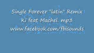 "SINGLE FOREVER KI FEAT MACHEL ""LATIN REMIX"" BY DJ FBI"