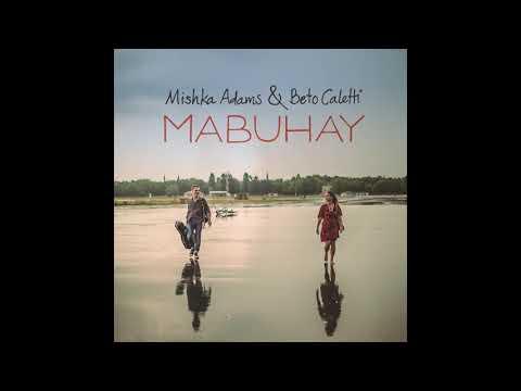 MABUHAY Beto Caletti-Mishka