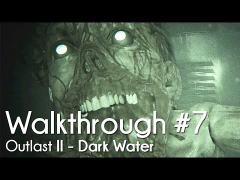 Outlast 2 - Walkthrough #7 - Dark Water