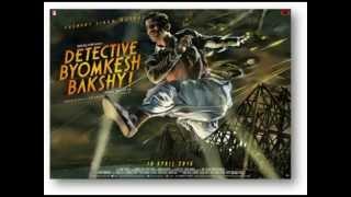 Detective Byomkesh Bakshi Trailer Song Music