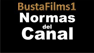 BustaFilms1: Normas del Canal