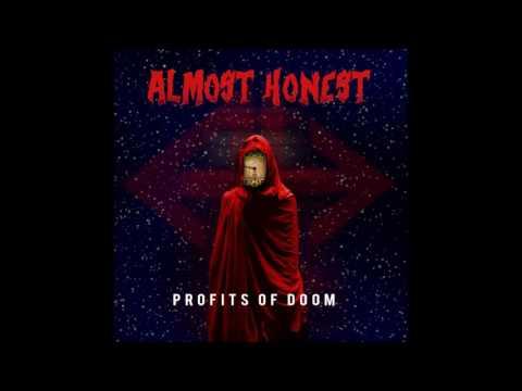 Almost Honest - Profits Of Doom   (Full