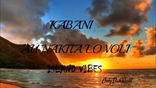 Kabani - Au Nakita Lo Voli [Fijian Music 2014]