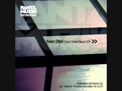 Ivan Dbri - Don't Hold Back (Sakro Remix)