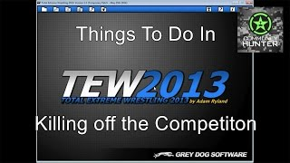 Things to do in... TEW 2013 - Killing off the Competition