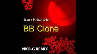 Download SAN MICHELE - BB Clone (NKO-G - Extended REMIX) MP3 song and Music Video