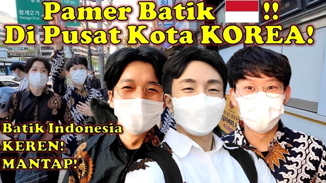 AKTOR KOREA PAMER BATIK INDONESIA DI PUSAT KOTA SEOUL KOREA