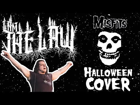 "I AM THE LAW - Misfits Cover ""HALLOWEEN"""